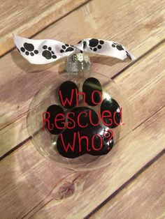 Hey, I found this really awesome Etsy listing at https://www.etsy.com/listing/211213261/who-rescued-who-dog-pawprint-christmas
