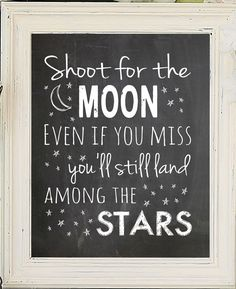 Shoot for the Moon. Even if you miss, you'll land among the Stars, 8x10 Wall Art Print