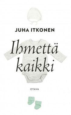 Juha Itkonen: Ihmettä kaikki Books To Read, Reading, Words, Image, Reading Books, Horse, Reading Lists