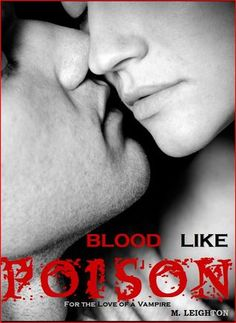 For the Love of a Vampire (Blood Like Poison, #1) Not like all the others. I loved this series