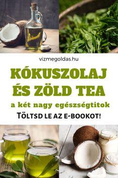 Gyógynövények, amiket rendszeresen kell fogyasztani - Kókuszolaj és zöld tea, a két nagy egészségtitok e-book Hormone Balancing, Paleo, Medical, Tea, Health, Food, Health Care, Medicine, Essen
