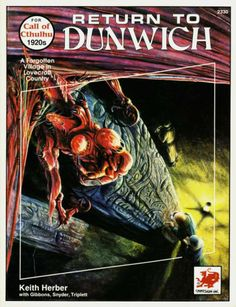 Return to Dunwich - My FAVORITE Cthulhu book, because it's awesome, and my best friend gave it to me.