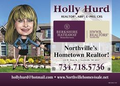 Holly Hurd ~ Living in the Northville, Michigan area for 40+ years , Holly Hurd is graduate of Northville High School, Schoolcraft College, Michigan State then raising her own family here Holly Hurd has first hand knowledge and knows the area quite well.