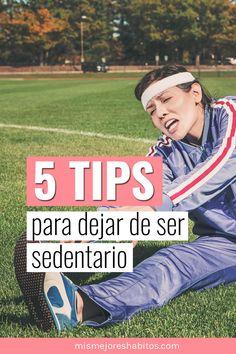 ¿No sabes por donde comenzar para ser mas activo?, en este post te doy los mejores tips para dejar el sedentarismo sin morir en el intento!!