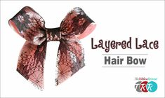 How to Make a Layered Lace Hair Bow - TheRibbonRetreat.com