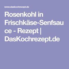 Rosenkohl in Frischkäse-Senfsauce - Rezept | DasKochrezept.de