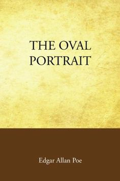 The Oval Portrait by Edgar Allan Poe // published in 1842