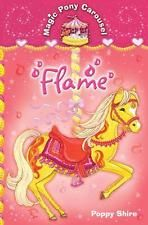 Magic Pony Carousel 6: Flame, Poppy Shire | Paperback Book | Acceptable | 978033