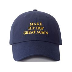 The Make Hip Hop Great Again Dad Hat in Navy Blue ($24) ❤ liked on Polyvore featuring accessories, hats, navy hat, graphic hats, navy blue hat and polyester hat