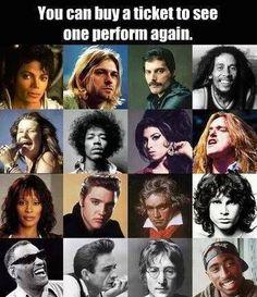 I miss Michael Jackson, Freddie Mercury,Kurt Cobain and Amy Winehouse