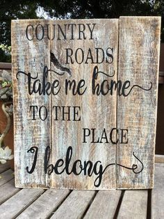 Country Roads wood signCountry music lyricswood sign Source by Pallet Crafts, Diy Pallet Projects, Wood Projects, Woodworking Projects, Pallet Ideas, Pallet Designs, Wood Ideas, Woodworking Tools, Woodworking Machinery