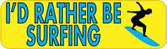 10x3 I'd Rather Be Surfing Bumper Sticker Vinyl Car Decal Window Stickers Decals