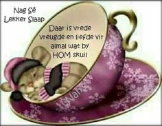 Quotations, Qoutes, Evening Greetings, Afrikaanse Quotes, Goeie Nag, Goeie More, Life Lesson Quotes, Special Quotes, Good Night Quotes