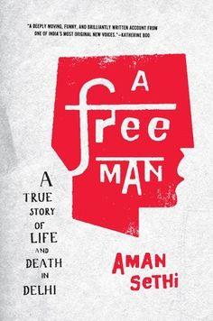 A Free Man: A True Story of Life and Death in Delhi von Aman Sethi, http://www.amazon.de/dp/B007Q6XIDC/ref=cm_sw_r_pi_dp_nf1Oqb0Y8PJFN