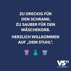 """Zu dreckig für den Schrank. Zu sauber für den Wäschekorb. Herzlich Willkommen auf """"dem Stuhl""""."""