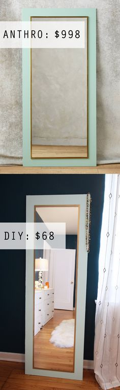 Anthro Hack: DIY Floor Mirror. Anthropologie version: $998. DIY version: $68