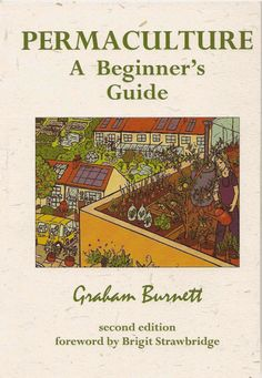 permaculture home | Permaculture: a beginner's guide (second edition). Graham Burnett ...