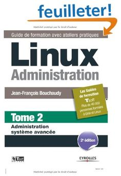 Linux Administration - Tome 2 - Administration système avancée - Jean-François Bouchaudy