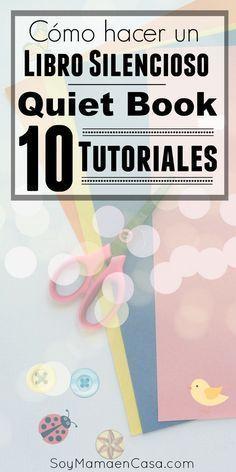 Cómo hacer un Libro Silencioso o Quiet Book. Paso a paso con estos 10 fabulosos tutoriales . #manualidades #QuietBook #LibrosSilenciosos
