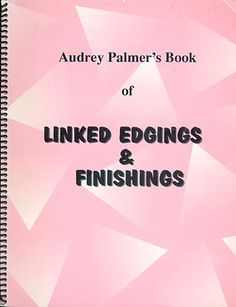 """Link to a book review of """"Book of Linked Edgings & Finishings"""" by Audrey Palmer. The review is in German and English, by kind permission from Kerstin of the Strickforum blog."""