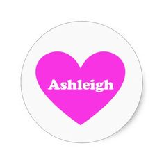 Ashleigh personalized gifts. Perfect for valentine, birthday,baby showers and christmas gifts. Stickers, mugs, cards to t-shirts.