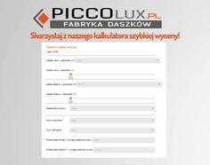 Skorzystaj z naszego kalkulatora wyceny: http://www.piccolux.pl/kalkulator-wyceny/