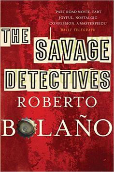 The Savage Detectives: Amazon.co.uk: Roberto Bolaño: 9780330509527: Books