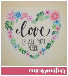 Social Artworking: Love is All You Need | You cant help but hum along to the Beatles tune when you read this heartfelt sentiment. The delicate floral heart envelops the soft script. Have a more personal message you wish to convey? Simply swap out the sentiment for your favorite. #socialartworking
