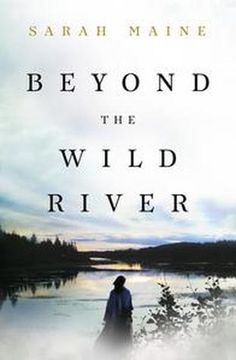 Review of Beyond The Wild River by Sarah Maine