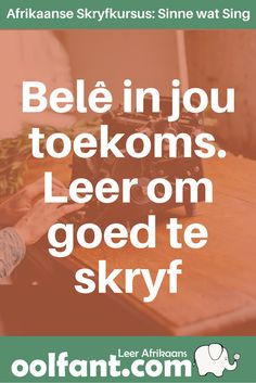 'n Volledige skryfkursus in Afrikaans. Napoleon Hill Quotes, Afrikaans, Wedding Humor, Success Quotes, Homeschool, Writing, Education, Adhd, Words