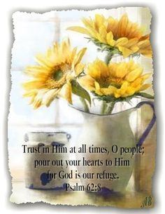 Trust in Him at all times.