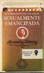 Autobiografía de una mujer sexualmente emancipada / Alexandra Kolontai ; [traducción de Horacio González Trejo ; prólogo de Germaine Greer]