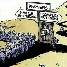 "Answers: ""Simple but wrong"" or ""complex but right"""