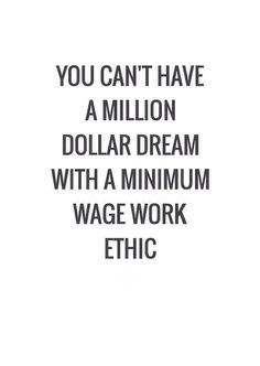 Ethics Quotes Work Ethic Is A Trait Sorely Lacking These Days#hardwork .