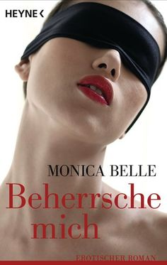 Beherrsche mich - Monica Belle Movies, Movie Posters, Biography, Erotic, Literature, Films, Film Poster, Cinema, Movie