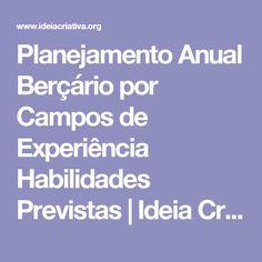 Planejamento Anual Berçário por Campos de Experiência Habilidades Previstas | Ideia Criativa - Gi Barbosa Educação Infantil