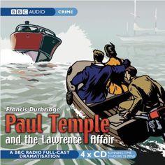 Paul Temple and the Lawrence Affair: BBC Radio 4 Full Cast Dramatisation ~ CD-Audio ~ Francis Durbridge Full Cast, It Cast, Most Popular Series, Book Authors, Books, Tv Detectives, Audio Drama, Get Shot, Bbc Radio