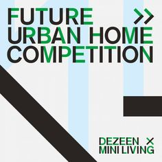 How will we live in cities in 100 years' time? Dezeen has teamed up with MINI Living for a competition to design an urban home of the future Dezeen, Print Design, Competition, Product Launch, Letters, Organization, Reading, Mini, Future