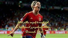 Fernando Torres jeśli piłka nożna cytaty piłkarskie #torres #quotes #cytaty #football #soccer #sports #pilkanozna