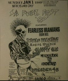 FEARLESS IRANIANS FROM HELL  (F.I.F.H.), SCROTUM NOSEDIVE, THE RAGING WOODIES, GLOOMY GUS, CRIPPLED BY SOCIETY  (C.B.S.) and DRESDEN 45.