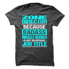 Awesome Shirt For Zone Director T Shirts, Hoodies. Check Price ==► https://www.sunfrog.com/LifeStyle/Awesome-Shirt-For-Zone-Director-2515-DarkGrey-Guys.html?41382