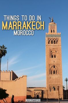 Planning a trip to Marrakech, Morocco? From tours to the Sahara desert to shopping in souks, here are the best thing s to do in Marrakech.