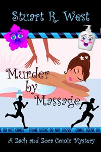 Murder By Massage (A Zach and Zora Comic Mystery Book . Writing Humor, Blog Writing, Greeting Card Companies, Mystery Series, Book Publishing, Thriller, Massage, Novels, Authors