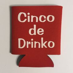 Cinco de Drinko. Collapsible Can Cooler / Coozie