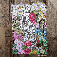 Samantha's Papercuts: May your Life be like a Wildflower
