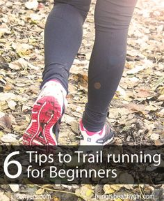 Tips for Trail Running Beginners @jillconyers @kimathhgirl