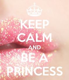 KEEP CALM AND BE A PRINCESS. Another original poster design created with the Keep Calm-o-matic. Buy this design or create your own original Keep Calm design now. Frases Keep Calm, Keep Calm Quotes, Im A Princess, Princess Quotes, Keep Calm Wallpaper, Keep Clam, Keep Calm Signs, Keep Calm Posters, Keep Calm And Love
