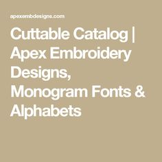 Cuttable Catalog | Apex Embroidery Designs, Monogram Fonts & Alphabets