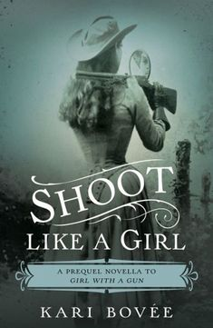 Shoot Like a Girl depicts the historically fictive tale of a young Annie Oakley's struggles before she becomes the most famous sharpshooting woman of all time. #AnnieOakley #HistFic #Western #Fiction #Mystery #Prequel #GirlWithAGun #historicalmystery