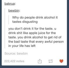 Why do people drink alcohol? Why Do People, Crazy People, Famous Quotes, Me Quotes, Drunk Quotes, Club Penguin Memes, Drinking Quotes, Cute Funny Quotes, Over Dose